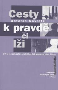Kniha: Cesty k pravdě či lži. 70 let čs. dokumentárního filmu