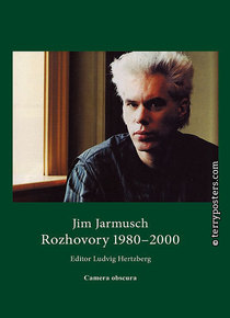 Kniha: Jim Jarmusch - Rozhovory 1980-2000