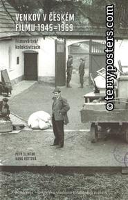 Kniha: Venkov v českém filmu 1945 - 1969: Filmová tvář kolektivizace