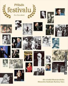 Book: Příběh festivalu: 50 ročníků Mezinárodního filmového festivalu Karlovy Vary